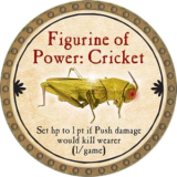 Figurine of Power: Cricket