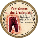 Pantaloons of the Underdark
