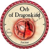 Orb of Dragonkind (2021 Ancient)