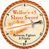 Welfor's +5 Slayer Sword
